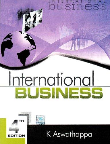 International Business, Fourth Edition: K. Aswathappa