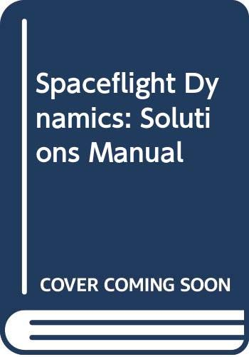 9780070701076: Spaceflight Dynamics: Solutions Manual