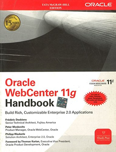 9780070701182: Oracle WebCenter 11g Handbook: Build Rich, Customizable Enterprise 2.0 Applications - Oracle Press [Frederic Desbiens]
