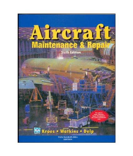 Aircraft: Maintenance & Repair (Sixth Edition): Frank Delp,Michael Kroes,William Watkins