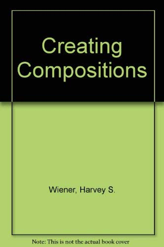 9780070701588: Creating compositions