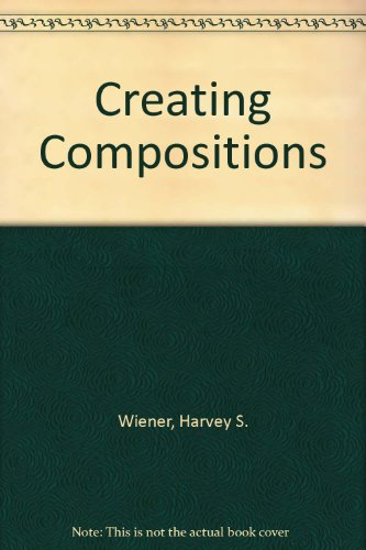 9780070701724: Creating Compositions