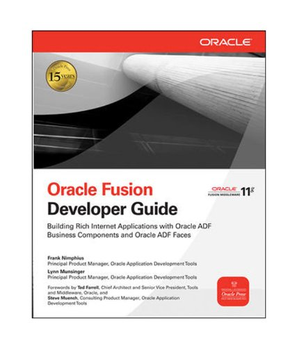 9780070701939: Oracle Fusion Developer Guide: Building Rich Internet Applications with Oracle ADF Business Components and Oracle ADF Faces - Oracle Press [Lynn Munsinger]