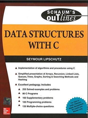 Data Structures with C (Schaum`s Outline Series): Seymour Lipschutz