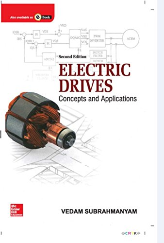 Electric Drives: Concepts and Applications ( 2nd Edition ): Vedam Subrahmanyam