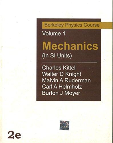 Mechanics (In SI Units): Berkeley Physics Course,: Burton Moyer,Carl Helmholz,Charles