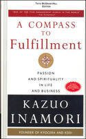 9780070702288: A Compass To Fulfillment Passion And Spirituality Ain Life And Business