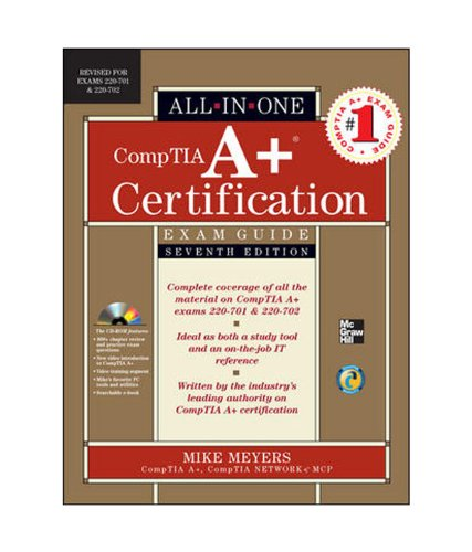 CompTIA A+ Certification All-in-One Exam Guide, Seventh Edition (Exams 220-701 & 220-702): Mike...