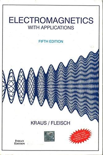 Electromagnetics With Application, 5th Edition: John Kraus,Daniel Fleisch
