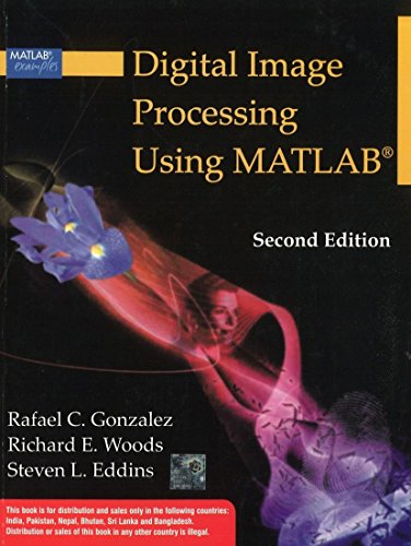 Digital Image Processing Using Matlab, 2Nd Edn: Gonzalez