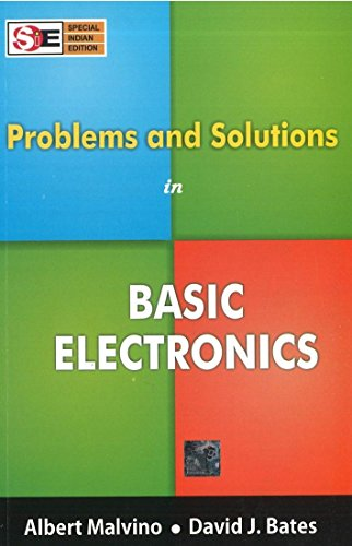 PROBLEMS AND SOLUTIONS IN BASIC ELECTRONICS: ALBERT MALVINO &