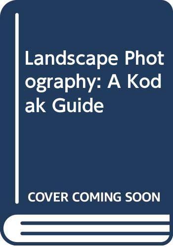 9780070702998: Landscape Photography: A Kodak Guide