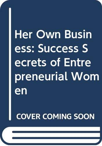 9780070703001: Her Own Business: Success Secrets of Entrepreneurial Women