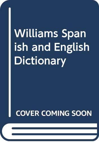 Williams Spanish and English Dictionary: Williams, Edwin Bucher