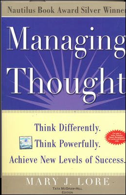 Managing Thought: Think Differently, Think Powerfully, Achieve: Mary J. Lore