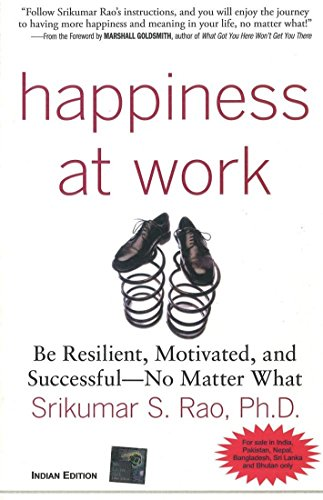9780070703674: Happiness at Work : Be Resilient, Motivated, and Successful - No Matter What
