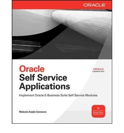 9780070703728: [Oracle Self Service Applications] [by: Melanie Anjele Cameron]