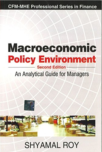 Macroeconomic Policy Environment: An Analytical Guide for Managers (Second Edition): Shyamal Roy