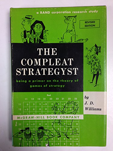 9780070703964: The Compleat Strategyst (Complete Strategist): Being A Primer On The Theory Of Games Of Strategy