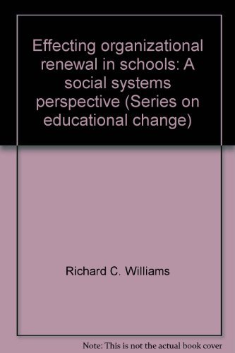 9780070704084: Effecting organizational renewal in schools: A social systems perspective (Series on educational change)