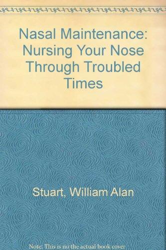 9780070704329: Nasal Maintenance: Nursing Your Nose Through Troubled Times