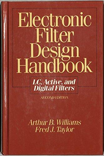 Electronic Filter Design Handbook: Williams, Arthur B., Taylor, Fred J.