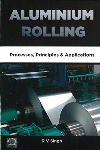 9780070704442: Aluminium Rolling : Processes, Principles & Applications