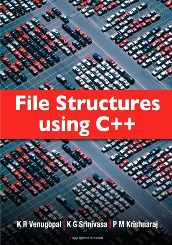 File Structures using C++: Venugopal, Prof K R