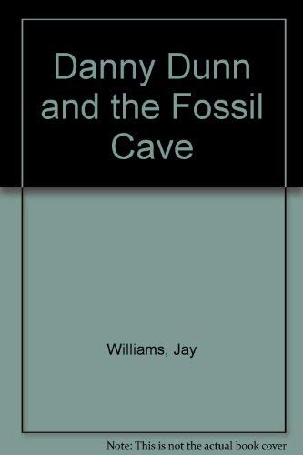 9780070705265: Danny Dunn and the Fossil Cave