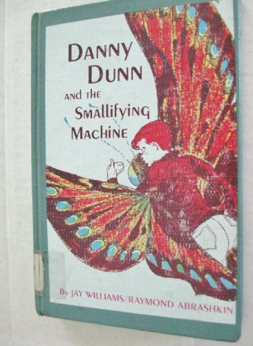 9780070705364: Danny Dunn and the Smallifying Machine