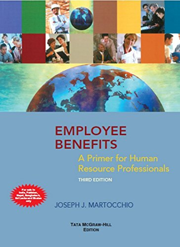 Employee Benefits: A Primer for Human Resource Professionals (Third Edition): Joseph J. Martocchio