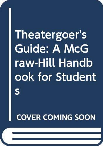 9780070706873: Theatergoer's Guide: A McGraw-Hill Handbook for Students