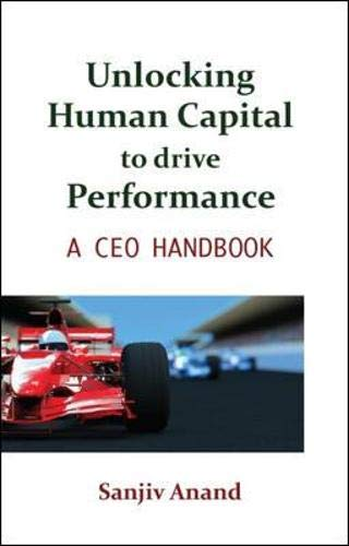 9780070707146: Unlocking Human Capital to drive Performance: A CEO's Handbook