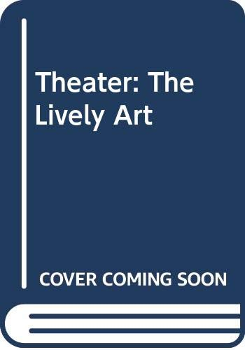 9780070707429: Theater: The Lively Art