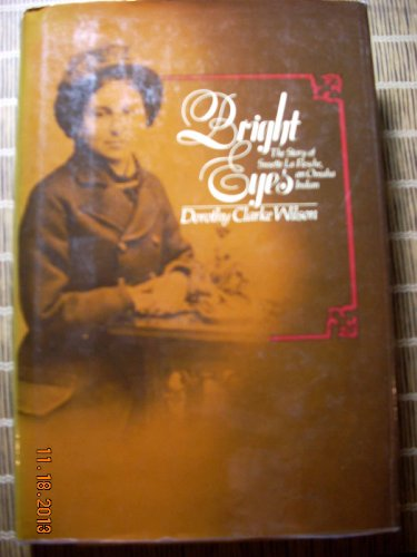9780070707528: Bright Eyes; The Story of Susette La Flesche, an Omaha Indian
