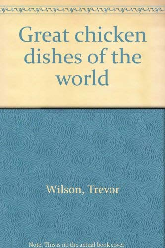 9780070707542: Great chicken dishes of the world