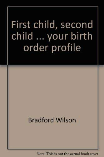 9780070707566: First child, second child ... your birth order profile