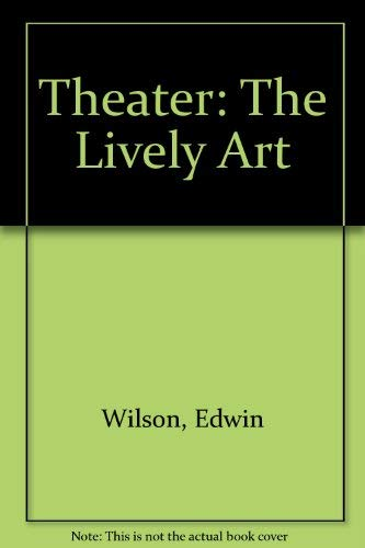 9780070707641: Theater: The Lively Art