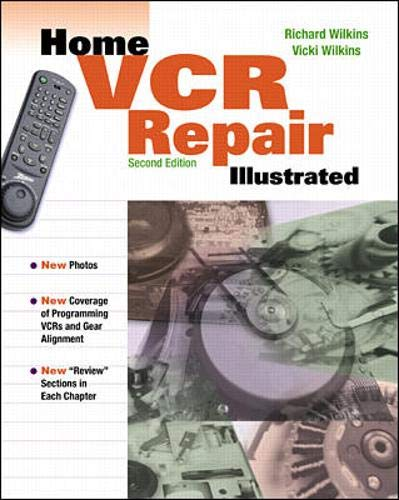 9780070707696: Home VCR Repair Illustrated: Do-it-yourselfer's Guide to Basic Videocassette Recorder Maintenance and Repair