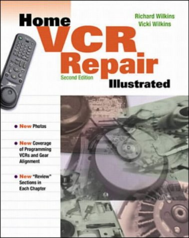 9780070707696: Home Video Cassette Recorder Repair Illustrated: Do-it-yourselfer's Guide to Basic Videocassette Recorder Maintenance and Repair