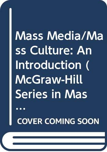 9780070708211: Mass Media/Mass Culture: An Introduction (Mcgraw-Hill Series in Mass Communication)