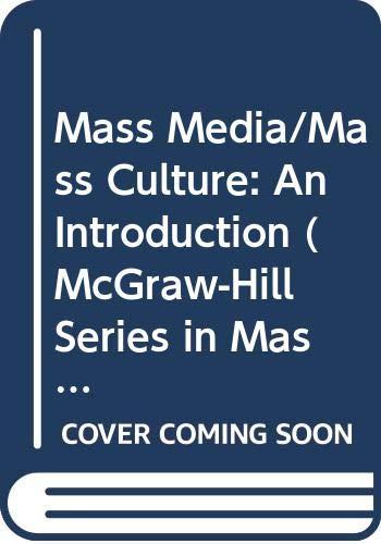 9780070708211: Mass Media/Mass Culture: An Introduction (Mcgraw-Hill Series in Mass Communication)