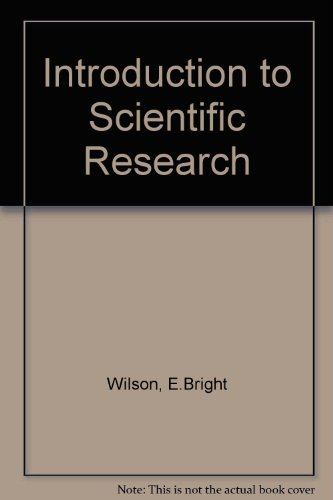 Introduction to Scientific Research: Wilson, E.Bright