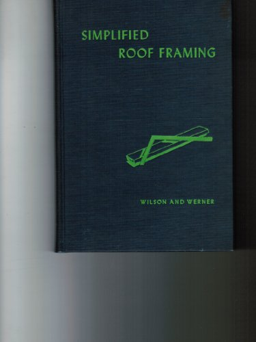 Simplified Roof Framing: J. Douglas Wilson;