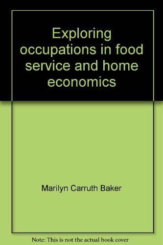9780070710412: Exploring occupations in food service and home economics (Careers in focus)
