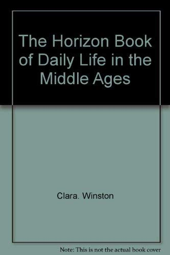 9780070711235: The Horizon Book of Daily Life in the Middle Ages