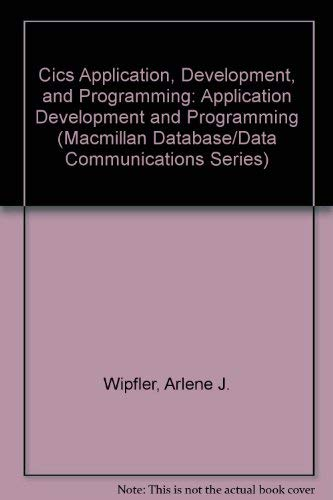 Cics: Application Development and Programming: Wipfler, Arlene J.