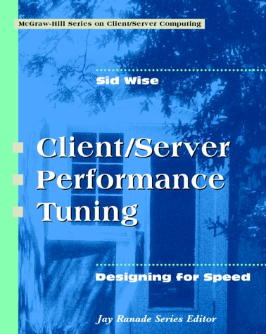 9780070711730: Client/Server Performance Tuning: Designing for Speed (COMMUNICATIONS AND SIGNAL PROCESSING)