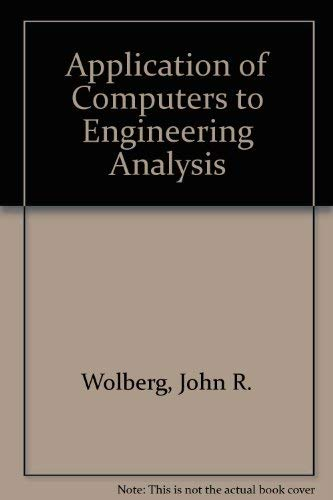 9780070713000: Application of Computers to Engineering Analysis