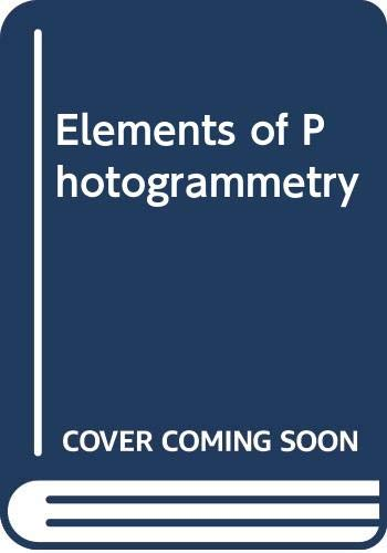 9780070713376: Elements of Photogrammetry: With Air Photo Interpretation and Remote Sensing